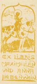 EX LIBRIS MAXIMILIAN UND ANNA LIEBENWEIN (odkaz v elektronickém katalogu)