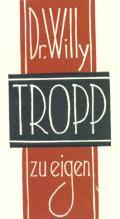 Dr. Willy TROPP zu eigen (odkaz v elektronickém katalogu)