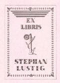 EX LIBRIS STEPHAN LUSTIG (odkaz v elektronickém katalogu)
