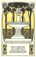 EX LIBRIS GUSTAV DROBNER DIES LEBEN-DEIN. EWIGES-LEBEN (odkaz v elektronickém katalogu)