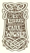 EX LIBRIS CARL WAGNER (odkaz v elektronickém katalogu)