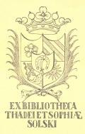 EX BIBLIOTHECA THADEI ET SOPHIAE SOLSKI (odkaz v elektronickém katalogu)