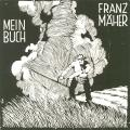 MEIN BUCH FRANZ MÄHER (odkaz v elektronickém katalogu)