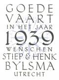 GOEDE VAART IN HET JAAR 1939 WENSCHEN STIEP & HENK BYLSMA UTRECHT (odkaz v elektronickém katalogu)