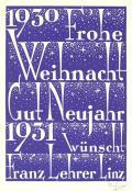 1930 Frohe Weihnach Gut Neujahr 1931 wünsch Franz Lehrer Linz (odkaz v elektronickém katalogu)