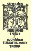 ein gutes NEUJAHR 1931 wünschen ELISABETH u. WILLY TROPP (odkaz v elektronickém katalogu)