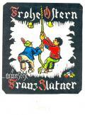 Frohe Ostern wünsch Franz Slatner (odkaz v elektronickém katalogu)