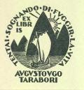 EX LIBRIS AUGUSTOVGO TARABORI (odkaz v elektronickém katalogu)