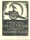 FRIEDEN U. GLÜCK FÜR 1918 WÜNSCHT KANONIER KUNST (odkaz v elektronickém katalogu)