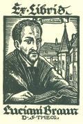 Ex libris Luciani Braun D.S.THEOL. (odkaz v elektronickém katalogu)