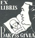 EX LIBRIS BARTOS GYULA (odkaz v elektronickém katalogu)