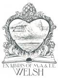 EX LIBRIS OF M.A.& T.E. WELSH (odkaz v elektronickém katalogu)