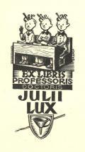 EX LIBRIS PROFESSORIS DOCTORIS JULII LUX (odkaz v elektronickém katalogu)