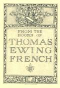 FROM THE BOOKS OF THOMAS EWING FRENCH (odkaz v elektronickém katalogu)