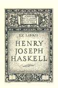 EX LIBRIS HENRY JOSEPH HASKELL (odkaz v elektronickém katalogu)