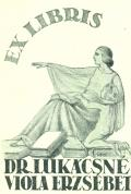 EX LIBRIS DR. LUKÁCSNÉ VIOLA ERZSÉBET (odkaz v elektronickém katalogu)