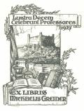 Lustra Decem Celebrant Professores 1927 EX LIBRIS MICHAELIS GREINER (odkaz v elektronickém katalogu)