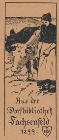 Aus der Dorfbibliothek Fachsenfeld 1899 (odkaz v elektronickém katalogu)