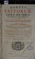 HORTUS PASTORUM, SACRAE DOCTRINAE FLORIBUS POLYMITUS  (odkaz v elektronickém katalogu)