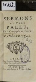 SERMONS DU PERE PALLU, De la Compagnie de JESUS. PANÉGYRIQUES (odkaz v elektronickém katalogu)