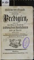Wilhelm von Segaud, von der Gesellschaft Jesu, sämtliche Predigten, welche vor dem Könige in Frankreich Ludwig dem Funfzehnten und zu Paris gehalten worden. Fünfter Theil (odkaz v elektronickém katalogu)