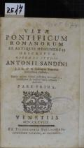 VITAE PONTIFICUM ROMANORUM EX ANTIQUIS MONUMENTIS DESCRIPTAE  (odkaz v elektronickém katalogu)