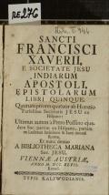 SANCTI FRANCISCI XAVERII, E SOCIETATE JESU INDIARUM APOSTOLI, EPISTOLARUM LIBRI QUINQUE  (odkaz v elektronickém katalogu)