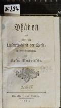 Phädon oder über die Unsterblichkeit der Seele, ind drey Gesprächen  (odkaz v elektronickém katalogu)