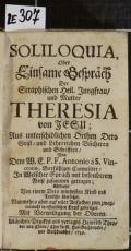 SOLILOQUIA, Oder Einsame Gespräch Der Seraphischen Heil. Jungfrau, und Mutter THERESIA von JESU  (odkaz v elektronickém katalogu)