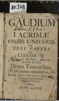 GAUDIUM ORBIS UNIVERSI : Sive LAETITIA GENERIS HUMANI. AUGUSTISSIMA Caelestium, Terrestrium, [et] Infernorum REGINA, DEIPARA VIRGO MARIA, EX QUA PER BENEDICTUM FRUCTUM VENTRIS EJUS Post tot Myriades Annorum, post tot SS. PP. Vota, Desideria, Suspiria, Gemitus, & Lacrymas, AFFLICTO GENERI HUMANO, RISUM FECIT DOMINUS, Et Gaudium attulit universo Mundo, sacro & pervetusto Ecclesiae Hymno SALVE REGINA, DEVOTA PANEGYRI, IN MARIANAM GLORIAM CONCINNATO, IN ODAS DUODECIM DISTRIBUTO  (odkaz v elektronickém katalogu)