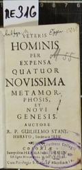 VETERIS HOMINIS Per EXPENSA QUATUOR NOVISSIMA METAMORPHOSIS  (odkaz v elektronickém katalogu)