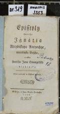 Episstoly swatého Ignátia Arcybiskupa Antyochye, mučedlnjka Božjho, a někdy swatého Jana Ewangelisty včedlnjka (odkaz v elektronickém katalogu)
