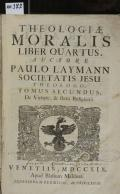 THEOLOGIAE MORALIS LIBER QUARTUS. TOMUS SECUNDUS, De Virtute, & statu Religionis  (odkaz v elektronickém katalogu)