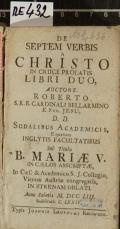 DE SEPTEM VERBIS A CHRISTO IN CRUCE PROLATIS LIBRI DUO  (odkaz v elektronickém katalogu)