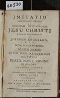 IMITATIO SANCTISSIMAE VIRGINIS AD NORMAM IMITATIONIS JESU CHRISTI  (odkaz v elektronickém katalogu)