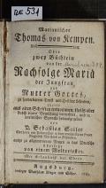Marianischer Thomas von Kempen : Oder zwey Büchlein von der Nachfolge Mariä der Jungfrau und Mutter Gottes  (odkaz v elektronickém katalogu)