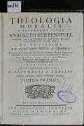 THEOLOGIA MORALIS A REVERENDO PATRE ANACLETO REIFFENSTUEL LECTORE JUBILATO REFORMATAE PROVINCIAE BAVARIAE EX-CUSTODE JAM DUDUM EDITA, ET NOVISSIME A P. FLAVIANO RICCI A CIMBRIA REFORMATAE TRIDENTINAE PROVINCIAE ALMNO, SACRAE THEOLOGIAE DOCTORE, ATQUE AB AUGUSTISSIMA IMPERATRICE ET REGINA APOSTOLICA MARIA THERESIA CREATO PUBLICO MORALIS THEOLOGIAE PROFESSORE IN INCLITA UNIVERSITATE OENIPONTANA INSTAURATA JUSSU REVERENDISSIMI P. F. PASCHALIS A VARISIO Cisalpinae Minorum Familiae Commissarii Generalis. TOMUS PRIMUS (odkaz v elektronickém katalogu)