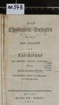 Kurze Christenlehr-Predigten über das vierte Hauptstück des Katechismus dem christlichen Landvolke vorgetragen  (odkaz v elektronickém katalogu)
