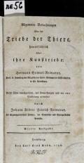 Allgemeine Betrachtungen über die Triebe der Thiere, hauptsächlich über ihre Kunsttriebe  (odkaz v elektronickém katalogu)