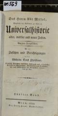 Des Herrn Abt Millot, Mitglieds der Academie zu Lyon [et]c. Universalhistorie alter, mittler und neuer Zeiten. Fünfter Band  (odkaz v elektronickém katalogu)