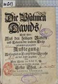 Die Psalmen Davids, Nebst ihrer, Auß den heiligen Vättern und Lehrern der wahren Kirche zusammen gezogenen Außlegung. Erster Theil  (odkaz v elektronickém katalogu)