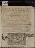 CORNUCOPIAE CONCIONVM SACRARVM, ET MORALIUM FORMATARUM. PARS PRIMA, SVPRA CVNCTAS FERIAS ET DOMINICAS TOTIVS QVADRAGESIMAE, NEC NON LUCTUOSAM CHRISTI DOMINI PASSIONEM. Cum Triplici Indice, I. CONCIONUM ET EVANGELIORUM quae tractantur; II. CONCIONATORIO in omnes Anni DOMINICAS, quibus contenti Discursus sine addito ad longum applicantur; III. RERUM MEMORABILIUM & Curiositatum quae memorantur. OPVS ELABORATVM, VARIIS CONCEPTIBVS PRAEDICABILIBVS, DILVCIDIS SACRAE SCRIPTVRAE locorum explicationibus, sacra ac Profana Historia, SS. PP. Authoritatibus mire refertum, facili methodo concinnatum. ATQVE ADEO OMNIBUS PAROCHIS, AC CONCIONATORIBUS, PRAESERTIM PLURIBUS IMPEDITIS apprime utile ac necessarium. Adjungitur quoque & materias, de quibus quaelibet Concio praecise tractat, & quibus DOMINICIS & FESTIS Totius ANNI, facili negotio appropriari possit  (odkaz v elektronickém katalogu)