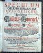Speculum Coelestis Hierusalem. Oder Evangelischer Himels-Spiegel