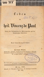Leben des heil. Vincenz de Paul Stifter der Versammlung der Missionspriester und der barmherzigen Schwestern
