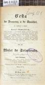 Cesta do Francouz a do Špaňhel, jíž wykonal a sepsal Josef Chmelíček